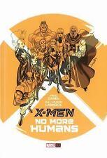 X-Men: No More Humans (HC) Carey, Mike New 1st