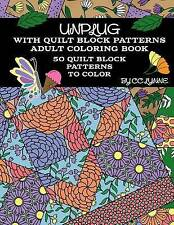 Unplug with Quilt Block Patterns, Adult Coloring Book: 50 Quilt B by Lynne, CC