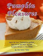 Pumpkin Pleasures: Spice up Your Thanksgiving Recipes with 20 of the Most...