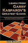 NEW - Learn from Garry Kasparov's Greatest Games by Schiller, Eric