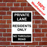 Private Lane Residents Nur Nein Durch Straßenschild 9625BKW Haltbar & Wetterfest