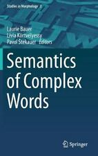 Studies in Morphology Ser.: Semantics of Complex Words 3 (2015, Hardcover)