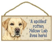 YELLOW LAB A Spoiled Rotten DOG SIGN wood WALL hanging PLAQUE Labrador puppy USA