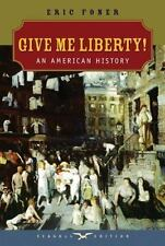 Give Me Liberty!: An American History (Seagull Edition 1) SEALED By Eric Foner