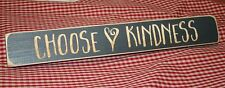 CHOOSE KINDNESS~Engraved Inspirational Country Sign Block Distressed w/Heart