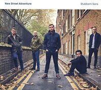 New Street Adventure - Stubborn Sons [CD]