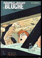JEROME K.JEROME  BLOCHE   T 12  LE GABION     EO DODIER