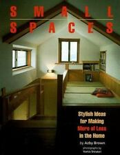 Small Spaces: Stylish Ideas for Making More of Less in the Home-ExLibrary
