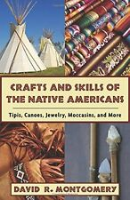 CRAFTS & SKILLS OF NATIVE AMERICANS Tipis,Canoes,Jewelry,Moccasins,Tanning,weave