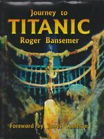 SIGNED Journey to Titanic Roger Bansemer James Cameron Deep Sea Shipwreck Diving