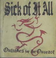 SICK OF IT ALL (ALT ROCK) - OUTTAKES FOR THE OUTCAST NEW CD