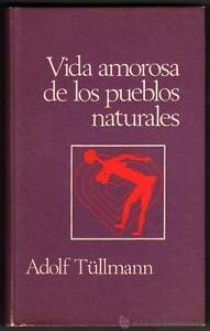 VIDA AMOROSA DE LOS PUEBLOS NATURALES - ADOLF TÜLLMANN - ILUSTRADO