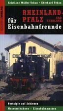 Rheinland-Pfalz und Saarland für Eisenbahnfreunde  Kristiane Urban, Eberhard Mül