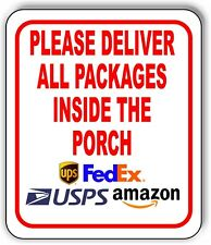 Please Deliver All Packages Inside The Porch Outdoor Metal Sign