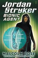 Malcolm Rose, Jordan Stryker: Bionic Agent, Very Good Book