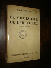 LA CROISIERE DE L'ARCTURUS - Roman Scout - Marc Burgard 1948 - Ill. Ric