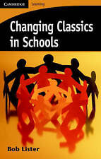 Changing Classics in Schools (Cambridge Learning), Lister, Bob, Very Good condit