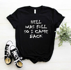 Hell Was Full So I Came Back || Funny Quote Unisex Tshirt Top