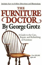 The Furniture Doctor: A Guide to the Care, Repair, and Refinishing of Furniture