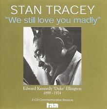 Stan Tracey - We Still Love You Madly: a Tribute to Duke Ellington - 2 CD