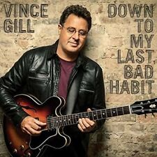 Down to My Last Bad Habit by Vince Gill (CD, Feb-2016, MCA Nashville)