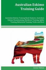 Australian Eskimo Training Guide Australian Eskimo Training Book Features: Au...
