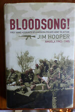 BLOODSONG! FIRST HAND ACCOUNTS OF A MODERN PRIVATE ARMY JIM HOOPER FIRST EDITION