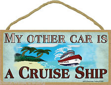 My Other Car Is a Cruise Ship Cruising Cruise Ship Sign Plaque 5x10""