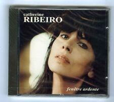 CATHERINE RIBEIRO CD (NEUF) FENETRE ARDENTE
