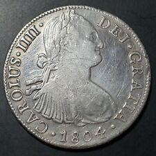 Mexico Spanish Colonial 8 Reales Carolus IIII IV 1804 Mexico City Mint