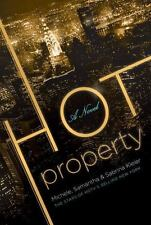 Hot Property: A Novel, Kleier, Samantha, Kleier, Sabrina, Kleier, Michele, Very