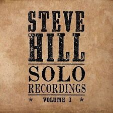 Solo Recordings, Vol. 1 by Steve Hill (Canada) (CD, 2012, IODA)
