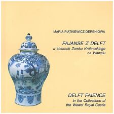 Delft porcelain  faience in the collections of the Wawel Royal Castle