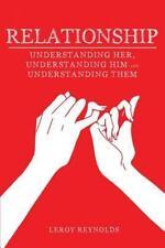 Relationship: Understanding Her the Wife, Understanding Him the Husband, and Und