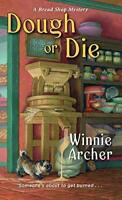 Dough or Die (Bread Shop Mystery): 5 by Winnie Archer Book The Fast Free