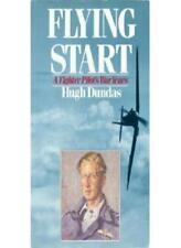 Flying Start: Fighter Pilot's War Years,Hugh Dundas