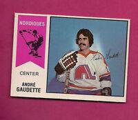 RARE 1974-75 OPC WHA # 46 NORDIQUES GAUDETTE ROOKIE NRMT+ CARD  (INV # 0467)