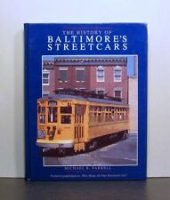 Baltimore's Streetcars, A History, 1859 Horse Cars to 1992 Light Rail