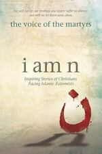 I Am N : Inspiring Stories of Christians Facing Islamic Extremists by Voice...