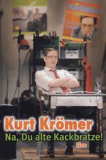 KURT KRÖMER - DVD - NA, DU ALTE KACKBRATZE ! Live
