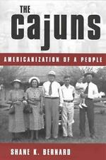 The Cajuns: Americanization of a People by Bernard, Shane K.