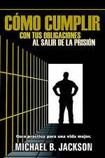 USED (LN) Como Cumplir Con Tus Obligaciones: Al Salir de La Prision by Michael B