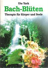 Ute York: Bach-Blüten Therapie für Körper und Seele