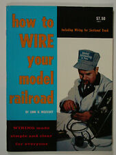 how to Wire your model railroad by Linn H Westcott 1959 3rd edition