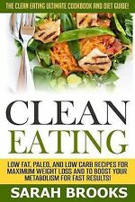 Clean Eating - Sarah Brooks: The Clean Eating Ultimate Cookbook And Diet Guide!