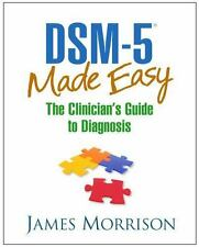 DSM-5® Made Easy: The Clinician's Guide to Diagnosis by Morrison MD, James…