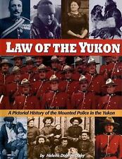 LAW OF THE YUKON HISTORY MOUNTED POLICE CANADA