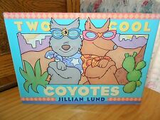 TWO COOL COYOTES Children's Hardcover BOOK Jillian Lund