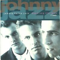 "Johnny Hates Jazz ‎– Don't Say It's Love (7"" Remix)  7"" Vinyl 45rpm  P/S"