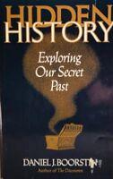 Hidden History : Exploring Our Secret Past by Daniel J. Boorstin, Ruth Frankel B